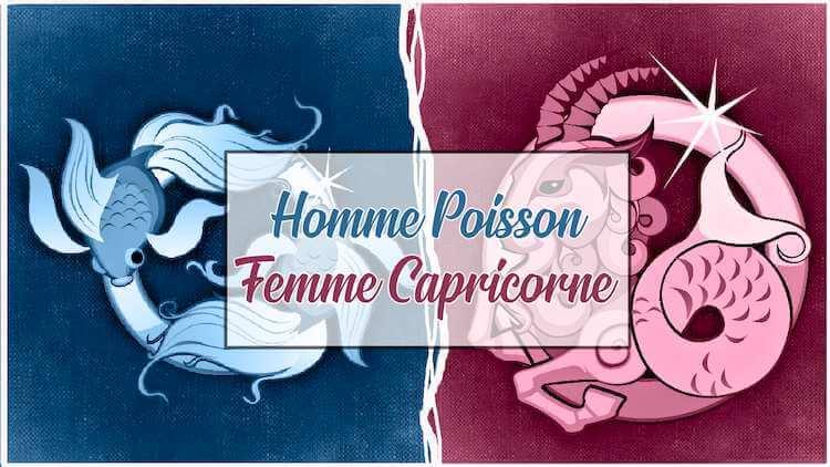 Homme poisson femme capricorne