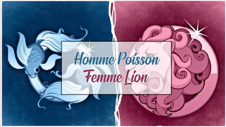 Homme poisson et femme lion sont-ils compatibles ?