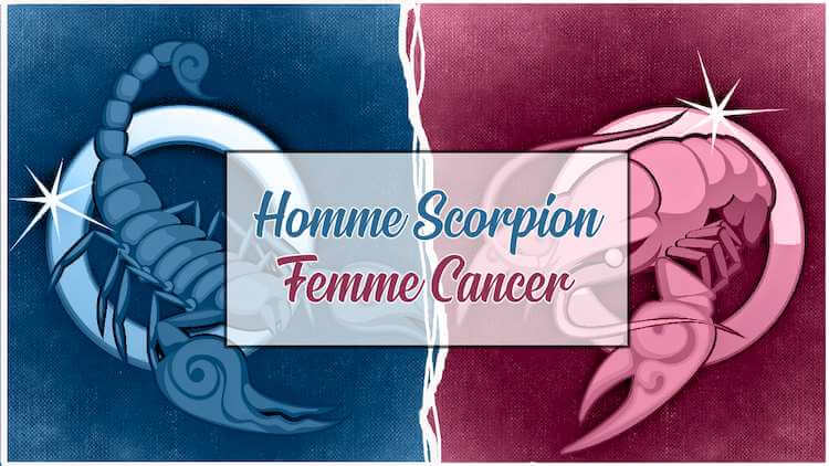 Homme scorpion femme cancer