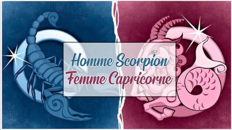 Homme scorpion femme capricorne