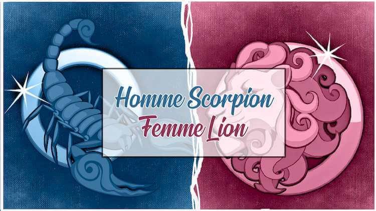 Homme scorpion femme lion sont-ils compatibles ?
