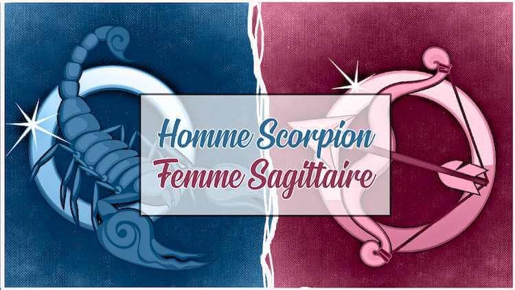 Homme scorpion femme sagittaire