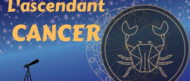 ascendant astrologique cancer